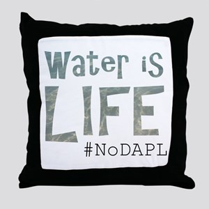 Water is Life - #NoKXL, #NoDAPL Throw Pillow