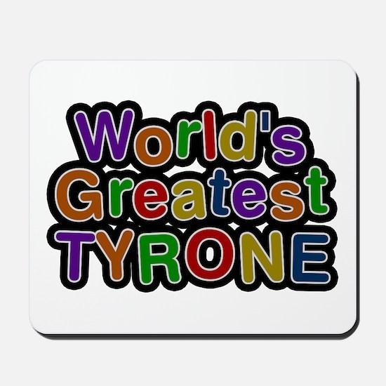 World's Greatest Tyrone Mousepad