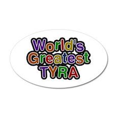 World's Greatest Tyra Wall Decal