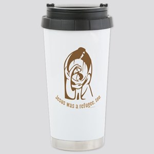 Jesus was a refugee, t Stainless Steel Travel Mug