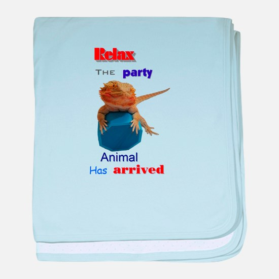 Relax the party animal has arrived baby blanket