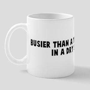 Busier than a three legged ca Mug