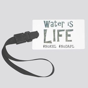 Water is Life - #NoKXL, #NoDAPL Large Luggage Tag