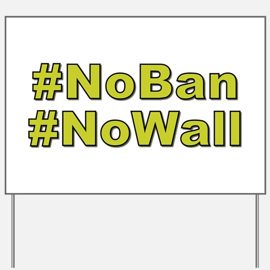 NoBan NoWall Yard Sign