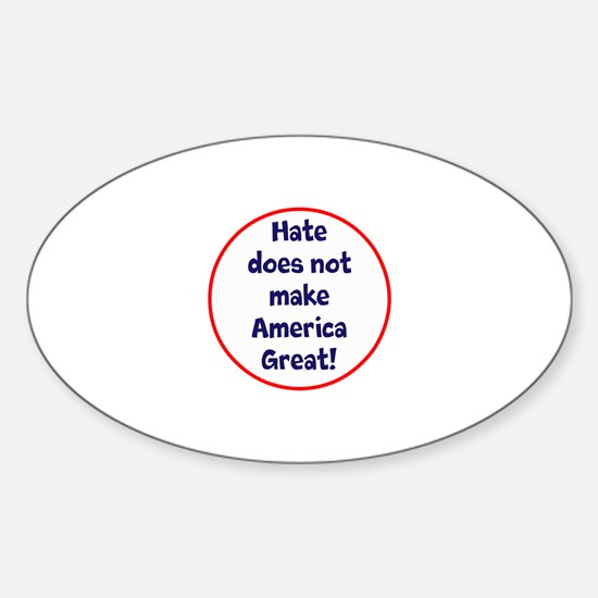 hate does not make America great Decal