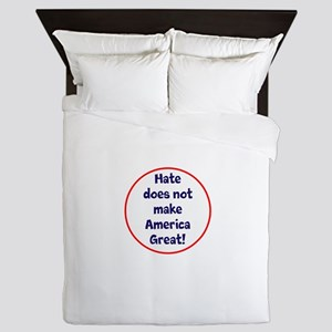 hate does not make America great Queen Duvet