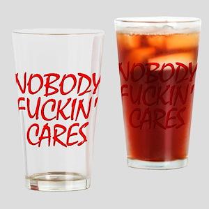 Nobody Fuckin Cares Drinking Glass
