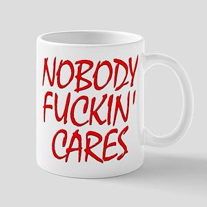Nobody Fuckin Cares Mugs