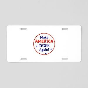 Make America Think Again Aluminum License Plate