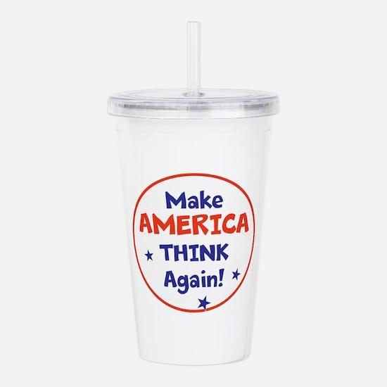 Make America Think Again Acrylic Double-wall Tumbl
