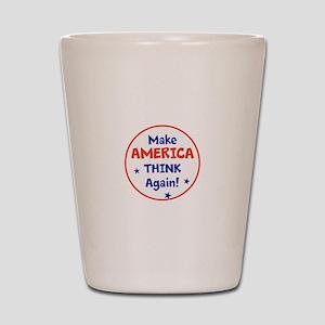 Make America Think Again Shot Glass