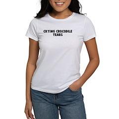 Crying crocodile tears Women's T-Shirt