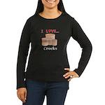 I Love Crocks Women's Long Sleeve Dark T-Shirt