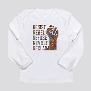 RESIST, REBEL... Long Sleeve T-Shirt