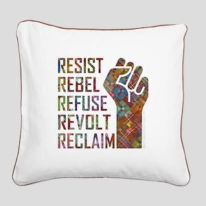 RESIST, REBEL... Square Canvas Pillow