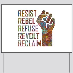 RESIST, REBEL... Yard Sign