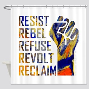 RESIST, REBEL... Shower Curtain