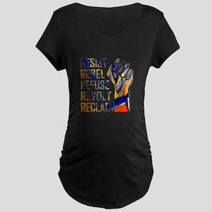 RESIST, REBEL... Maternity T-Shirt