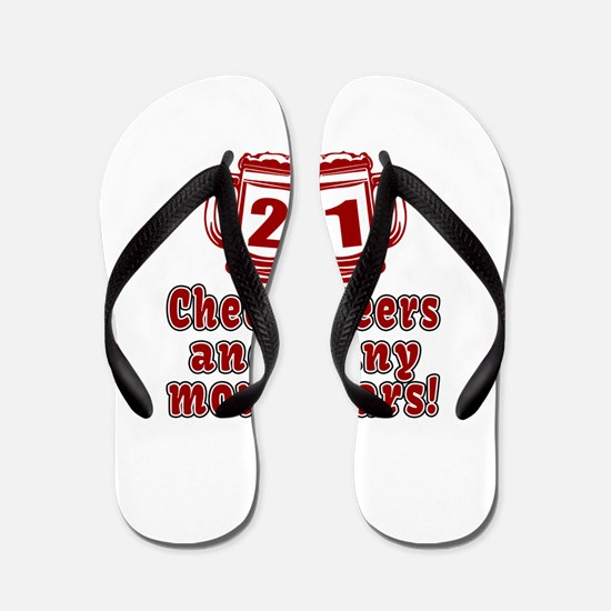 21 Cheers Beers And Many More Years Flip Flops