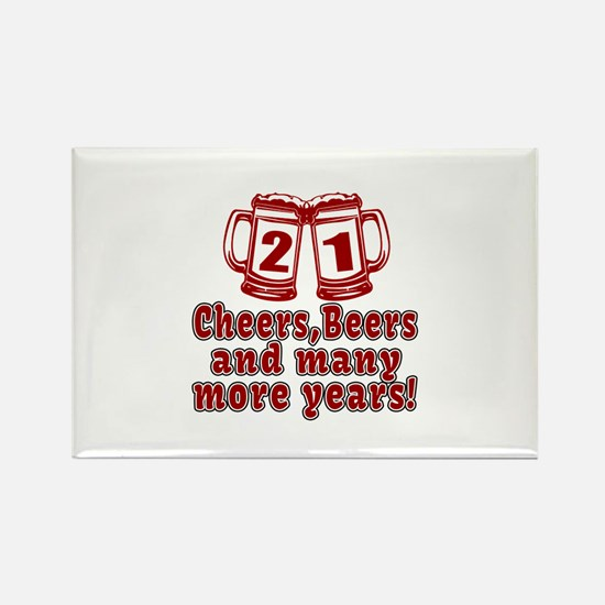 21 Cheers Beers And Many More Yea Rectangle Magnet