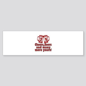 21 Cheers Beers And Many More Yea Sticker (Bumper)