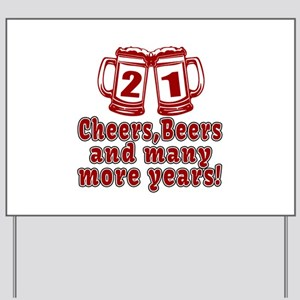 21 Cheers Beers And Many More Years Yard Sign