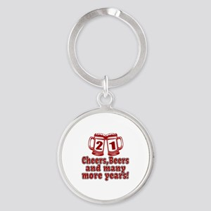 21 Cheers Beers And Many More Years Round Keychain