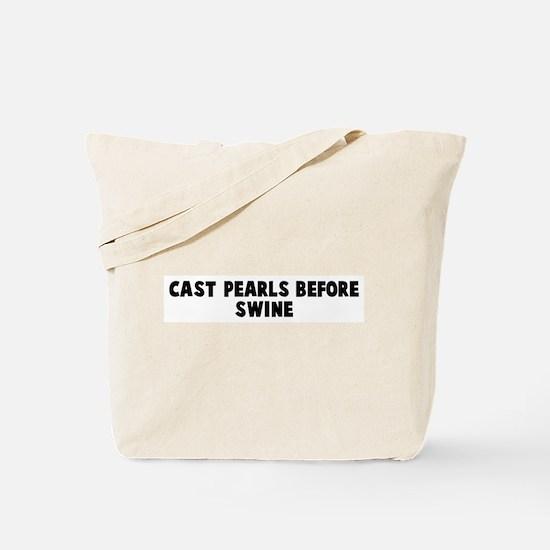 Cast pearls before swine Tote Bag