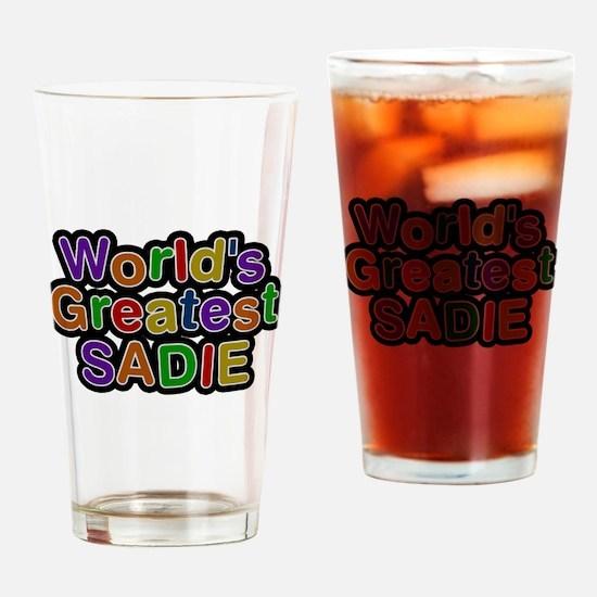 Worlds Greatest Sadie Drinking Glass