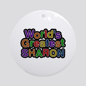 World's Greatest Sharon Round Ornament