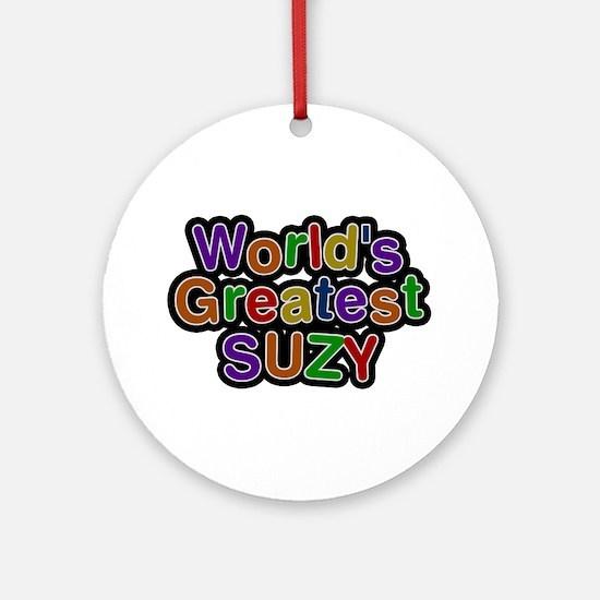 World's Greatest Suzy Round Ornament