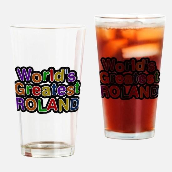 Worlds Greatest Roland Drinking Glass