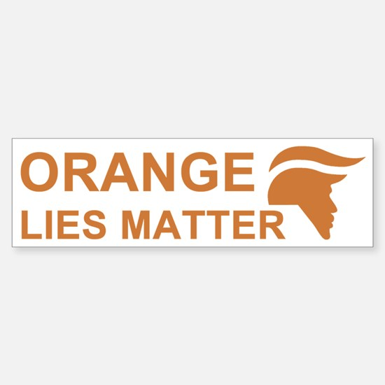 Orange Lies Matter Bumper Bumper Bumper Sticker