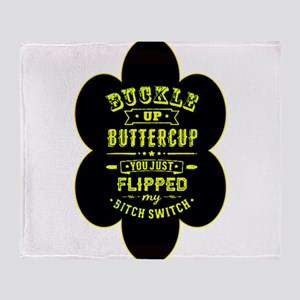 Buckle up buttercup Throw Blanket