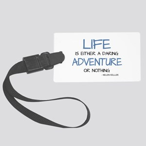 LIFE IS A DARING ADVENTURE Luggage Tag