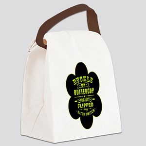 Buckle up buttercup Canvas Lunch Bag