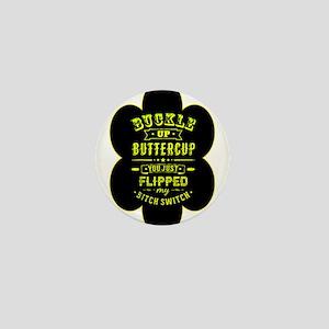 Buckle up buttercup Mini Button