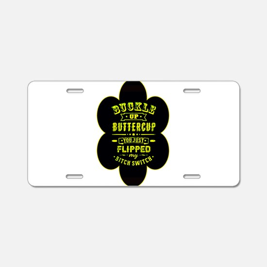 Buckle up buttercup Aluminum License Plate