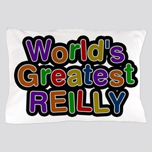 World's Greatest Reilly Pillow Case