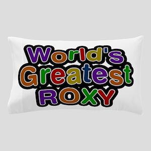 World's Greatest Roxy Pillow Case