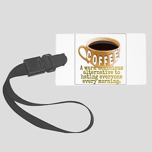 Coffee humor Large Luggage Tag