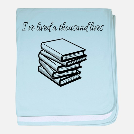 I've lived a thousand lives Books baby blanket