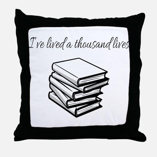 I've lived a thousand lives Books Throw Pillow
