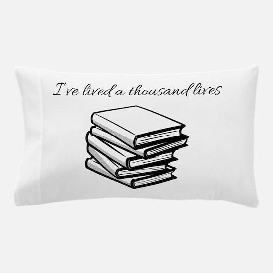 I've lived a thousand lives Books Pillow Case