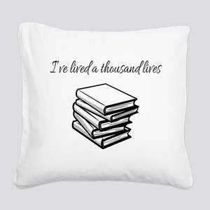 I've lived a thousand lives B Square Canvas Pillow