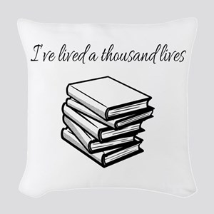 I've lived a thousand lives Bo Woven Throw Pillow