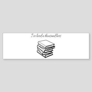 I've lived a thousand lives Books Bumper Sticker