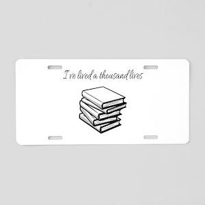 I've lived a thousand lives Aluminum License Plate