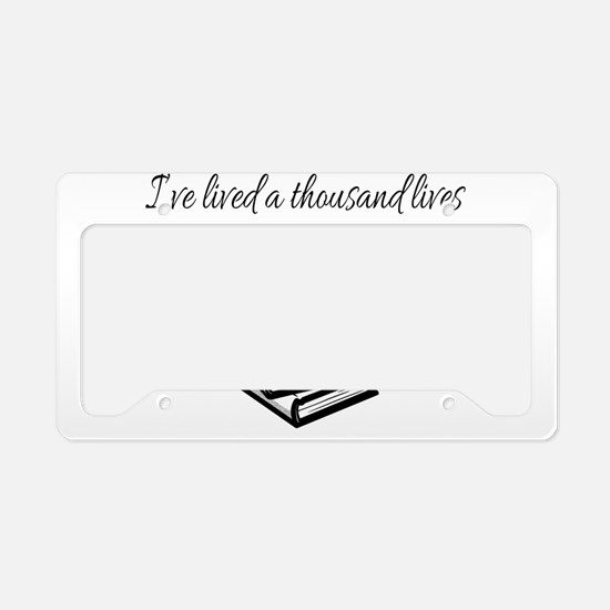 I've lived a thousand lives B License Plate Holder