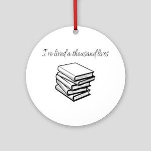 I've lived a thousand lives Books Round Ornament